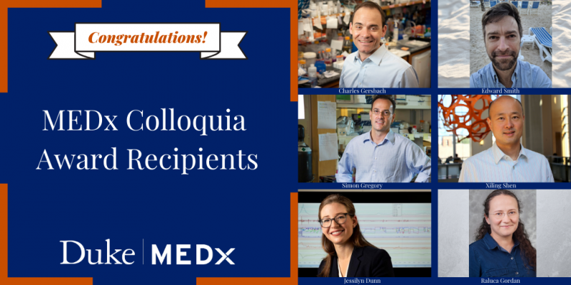 Congratulations MEDx Colloquia award recipients: Charlie Gersbach, Edward Smith, Simon Gregor, Xiling Shen, Jessilyn Dunn, Raluca Gordon