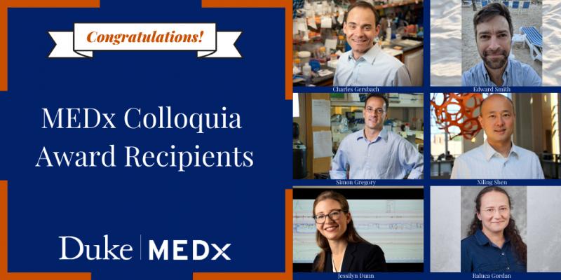 Congratulations MEDx Colloquia award recipients: Charlie Gersbach, Edward Smith, Simon Gregor, Xiling Shen, Jessilyn Dunn, Raluca Gordon